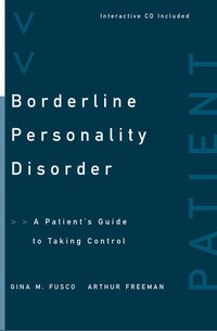 Borderline Personality Disorder: A Patient's Guide To Taking Control