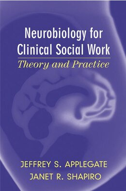 Book Neurobiology For Clinical Social Work by Jeffrey S Applegate