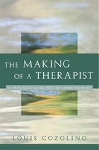 Making of a Therapist: A Practical Guide For The Inner Journey