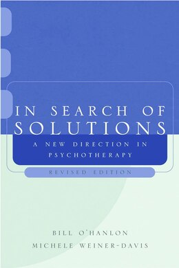 Book In Search Of Solutions 2e: A New Direction In Psychotherapy by Bill Ohanlon