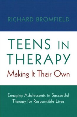 Book Teens In Therapy: Making It Their Own by Richard Bromfield