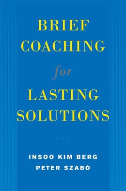 Book Brief Coaching For Lasting Solutions by Insoo Kim Berg