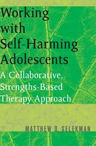 Working With Self Harming Adolescents: A Collaborative Strengths Based Therapy Approach