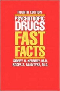 Book Psychotropic Drugs Fast Facts 4e by Sidney H Kennedy