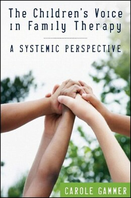 Book Childrens Voice In Family Therapy: A Systemic Perspective by Carole Gammer