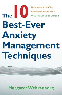 Book Ten Best Ever Anxiety Management Techniques by Margaret Wehrenberg