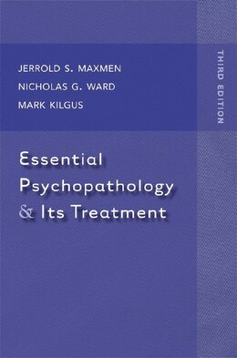 Book Essential Psychopathology And Its Treatment 3e by Jerrold S Maxmen