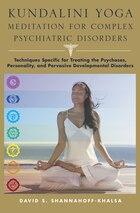 Kundalini Yoga For Complex Psychiatric Disorders