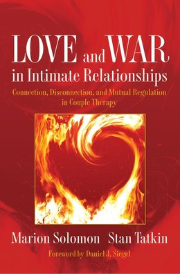 Book Love And War In Intimate Relationships: A Psychological Approach To Couple Therapy by Marion Solomon