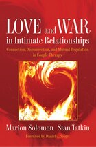 Love And War In Intimate Relationships: A Psychological Approach To Couple Therapy
