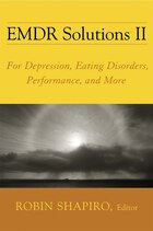 Emdr Solutions Ii: For Depression Eating Disorders Performance And More