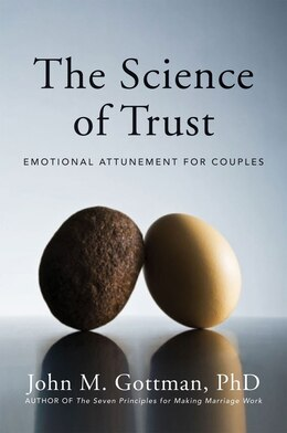 Book The Science Of Trust: Emotional Attunement For Couples by John M Gottman