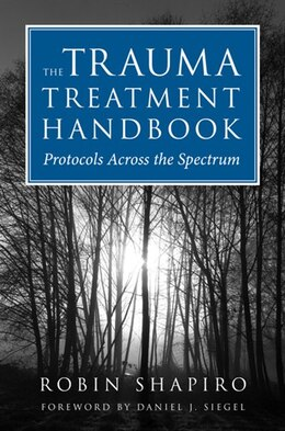 Book Trauma Treatment Handbook,the: Protocols Across The Spectrum by Robin Shapiro