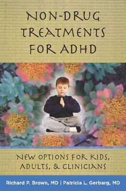 Book Non-drug Treatments For Adhd: New Options For Kids Adults And Clinicians by Richard P Brown