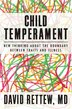 Child Temperament: New Thinking About The Boundary Between Traits And Illness by David Rettew