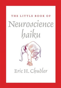 Book The Little Book Of Neuroscience Haikus by Eric H Chudler