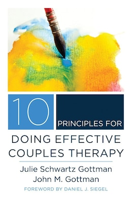 Book 10 Principles For Doing Effective Couples Therapy by Julia Schwartz Gottman
