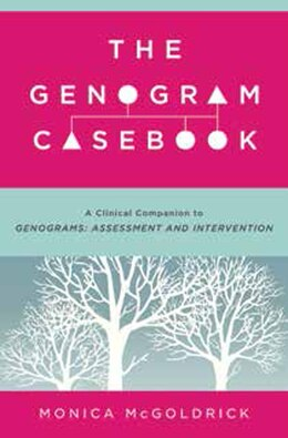 Book The Genogram Casebook: A Clinical Companion To Genograms: Assessment And Intervention by Monica Mcgoldrick