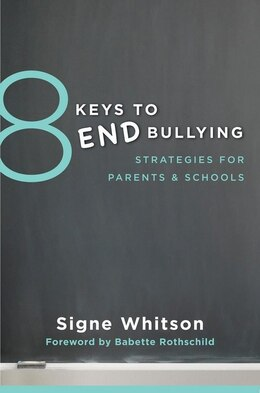 Book 8 Keys To End Bullying: Strategies For Parents & Schools by Signe Whitson