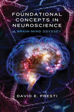 Book Foundational Concepts In Neuroscience: A Brain-mind Odyssey by David E Presti