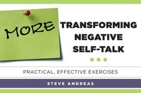 More Transforming Negative Self-talk: Practical Effective Exercises
