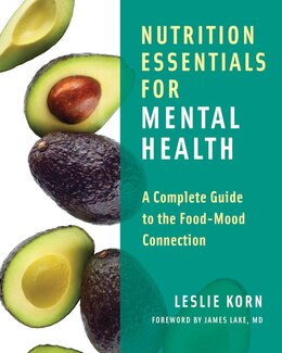 Book Nutrition Essentials For Mental Health: A Complete Guid To The Food-mood Connection by Leslie Korn