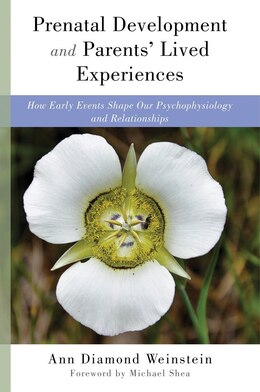 Book Prenatal Development And Parents' Lived Experiences by Ann Diamond  Weinstein