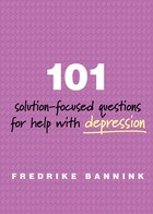 101 Solution Focused Questions For Help With Depression: Step-by-step Guides To Conducting…
