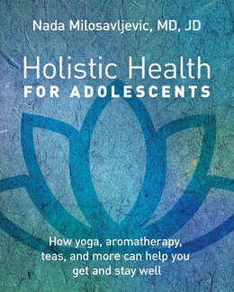 Book Holistic Health For Adolescents by Nada Milosavljevic