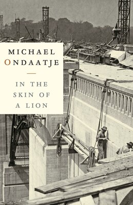 Book In the Skin of a Lion by Ondaatje, Michael