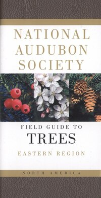 National Audubon Society Field Guide To North American Trees--e: Eastern Region