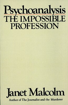 Book Psychoanalysis: The Impossible Profession by Janet Malcolm