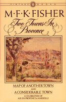 Two Towns In Provence: Map Of Another Town And A Considerable Town, A Celebration Of Aix-en…