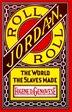 Roll, Jordan, Roll: The World The Slaves Made by Eugene D. Genovese