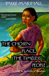 The Chosen Place, The Timeless People by Paule Marshall