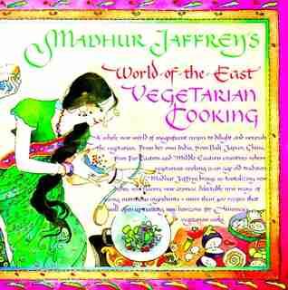Madhur Jaffrey's World-of-the-east Vegetarian Cooking: A Cookbook by Madhur Jaffrey