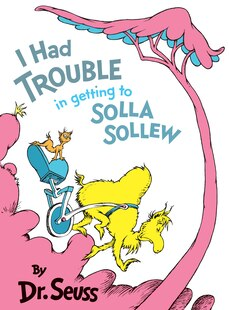 I Had Trouble Getting To Solla Sollew: 50th Anniversay Edition