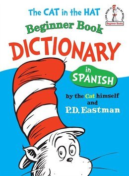 Book The Cat In The Hat Beginner Book Dictionary In Spanish by P.d. Eastman