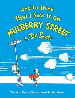 Book And to Think That I Saw It on Mulberry Street: 75th Anniversary Edition by Seuss