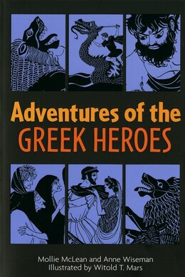 Book Adventures of the Greek Heroes by Anne M. Wiseman