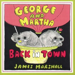 Book George and Martha Back in Town by James Marshall