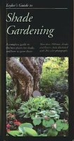 Taylor's Guide to Shade Gardening: More Than 350 Trees, Shrubs, and Flowers That Thrive Under…