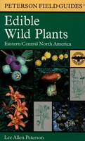 Book A Field Guide to Edible Wild Plants: Eastern And Central North America by Lee Allen Peterson