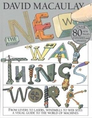 The New Way Things Work by David Macaulay