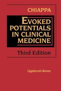 Book Evoked Potentials in Clinical Medicine by Keith H. Chiappa