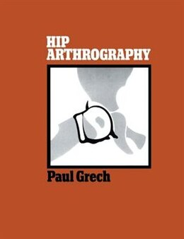 Book Hip Arthrography by Paul Grech