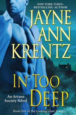 Book In Too Deep: Book One Of The Looking Glass Trilogy by Jayne Krentz