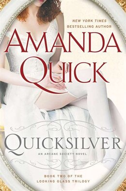 Book Quicksilver: Book Two Of The Looking Glass Trilogy by Amanda Quick