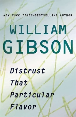 Book Distrust That Particular Flavor by William Gibson