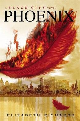 Book Phoenix: A Black City Novel by Elizabeth Richards